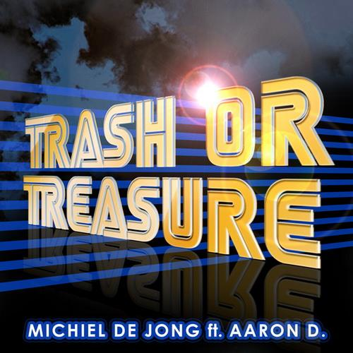 Michiel De Jong & Aaron D. – Trash Or Treasure