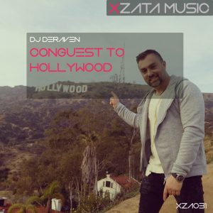 DJ Deraven – Conquest To Hollywood