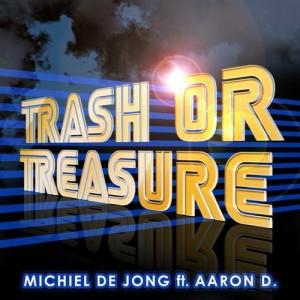 Michiel De Jong & Aaron D. – Trash Or Treasure