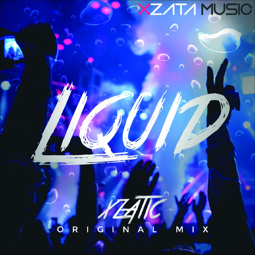 'Xzatic – Liquid' is out now on iTunes, Spotify, Juno & More!!