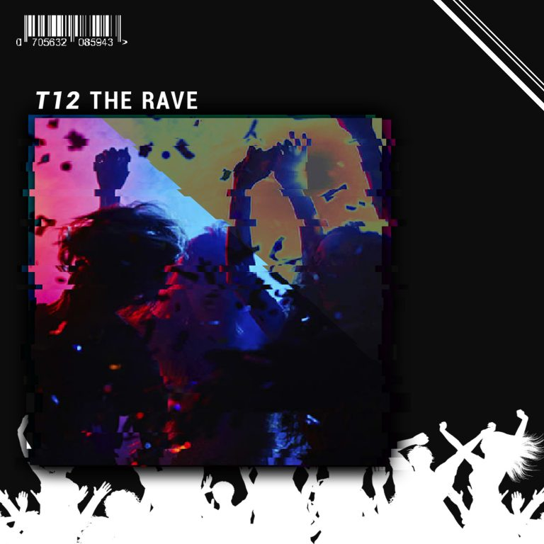 T12 – The Rave