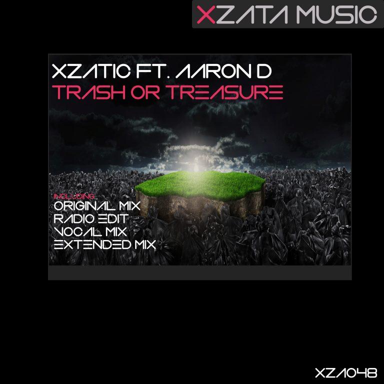 Xzatic ft. Aaron D – Trash Or Treasure